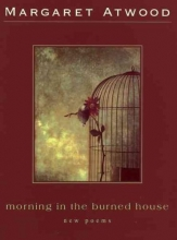 Atwood, Margaret Eleanor Morning in the Burned House