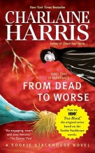 Harris, Charlaine From Dead to Worse