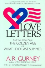 Gurney, Albert Ramsdell Love Letters and Two Other Plays
