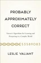 Leslie G. Valiant Probably Approximately Correct