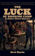 Harte, Bret The Luck of Roaring Camp and Other Short Stories