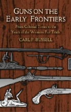 Russell, Carl P. Guns on the Early Frontiers