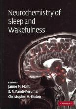 Jaime M. Monti,   S. R. Pandi-Perumal,   Christopher Michael Sinton Neurochemistry of Sleep and Wakefulness