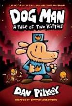 Dav Pilkey , Dog Man 3: A Tale of Two Kitties