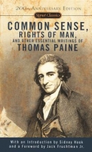 Paine, Thomas Common Sense, the Rights of Man, and Other Essential Writings