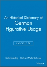 Keith Spalding,   Gerhard Muller-Schwefe An Historical Dictionary of German Figurative Usage, Fascicle 58