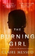 Messud, Claire Burning Girl