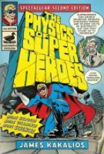 James Kakalios The Physics Of Superheroes