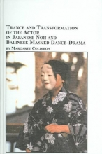 Coldiron, Margaret Trance And Transformation Of The Actor In Japanese Noh And Balinese Masked Dance-drama