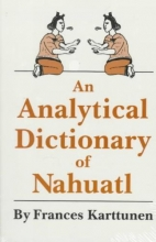 Karttunen, Frances An Analytical Dictionary of Nahuatl