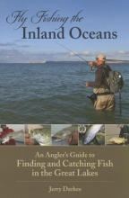 Darkes, Jerry Fly Fishing the Inland Oceans
