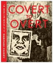 Fairey, Shepard OBEY: Covert to Overt