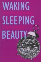 Trites, Roberta Seelinger Waking Sleeping Beauty