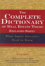 Jeff Haden Complete Dictionary of Real Estate Terms Explained Simply