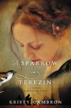 Cambron, Kristy A Sparrow in Terezin