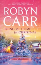 Carr, Robyn Bring Me Home for Christmas
