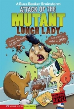 Nickel, Scott Attack of the Mutant Lunch Lady