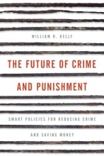 William R. Kelly The Future of Crime and Punishment