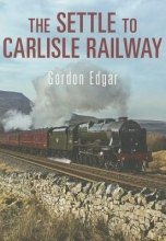 Gordon Edgar The Settle to Carlisle Railway