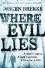 Brekke, Jorgen Brekke, J: Where Evil Lies