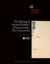 Van Hulle, Dirk The Making of Samuel Beckett`s `L`innommable`/`The Unnamable`