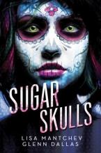 Mantchev, Lisa,   Dallas, Glenn Sugar Skulls