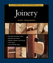 Gary Rogowski The Complete Illustrated Guide to Joinery