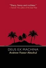 Altschul, Andrew Foster Deus Ex Machina