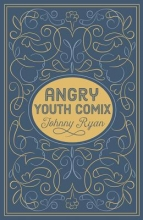 Ryan, Johnny Angry Youth Comix
