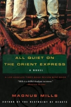 Mills, Magnus All Quiet on the Orient Express
