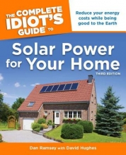 Ramsey, Dan,   Hughes, David The Complete Idiot`s Guide to Solar Power for Your Home