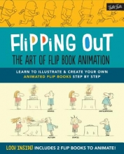 Hurtado, David Flipping out: the Art of Flip Book Animation