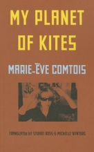 Comtois, Marie-Eve My Planet of Kites