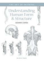 Civardi, Giovanni Art of Drawing: Understanding Human Form & Structure
