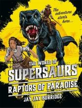 Burridge, Jay Jay Supersaurs 1 Raptors Of Paradise