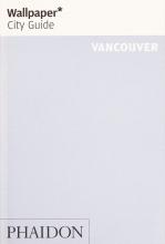 Wallpaper* Wallpaper City Guide Vancouver
