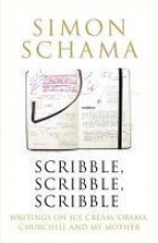 Schama, Simon Scribble, Scribble, Scribble