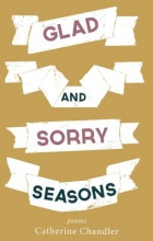 Chandler, Catherine Glad & Sorry Seasons