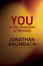 Baumbach, Jonathan YOU or the Invention of Memory