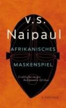 Naipaul, V. S. Afrikanisches Maskenspiel