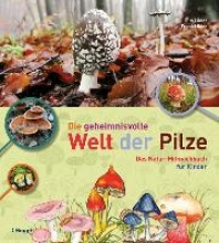 Lüder, Rita Die geheimnisvolle Welt der Pilze