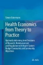Simon Eckermann Health Economics from Theory to Practice