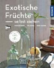 Lehari, Gabriele Exotische Früchte selbst ziehen (Mein Garten)