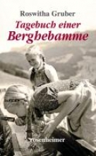 Gruber, Roswitha Tagebuch einer Berghebamme