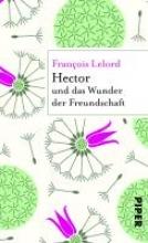 Lelord, François Hector und das Wunder der Freundschaft