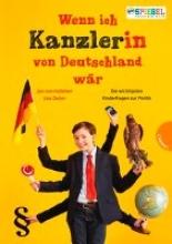 Holleben, Jan Von,   Duhm, Lisa Wenn ich Kanzler(in) von Deutschland wär ...