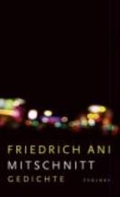 Ani, Friedrich Mitschnitt