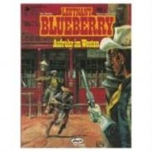 Charlier, Jean-Michel Leutnant Blueberry 02. Aufruhr im Westen