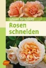 Hübscher, Heiko Rosen schneiden