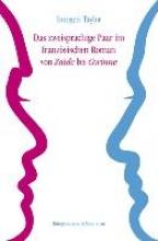 Taylor, Imogen Das zweisprachige Paar im französischen Roman von ,Zaïde` bis ,Corinne`